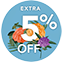 Extra 5% Off (Floral)